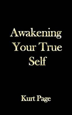 Awakening Your True Self (Paperback)