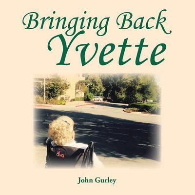 Bringing Back Yvette (Paperback)