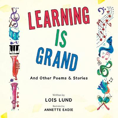 Learning Is Grand: And Other Poems & Stories (Paperback)