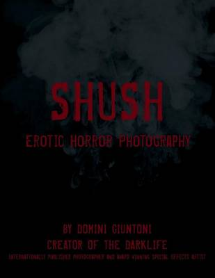 Shush: Erotic Horror Photography (Paperback)