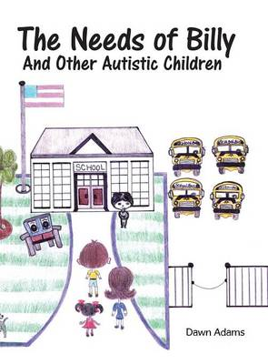 The Needs of Billy and Other Autistic Children (Hardback)
