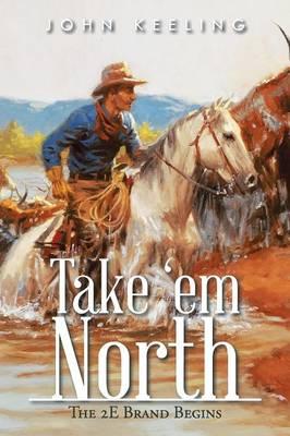 Take 'em North: The 2e Brand Begins (Paperback)