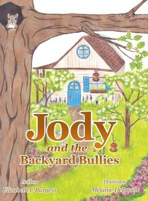 Jody and the Backyard Bullies (Hardback)