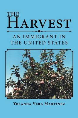 The Harvest: An Immigrant in the United States (Paperback)