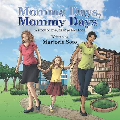 Momma Days, Mommy Days: A Story of Love, Change and Hope (Paperback)