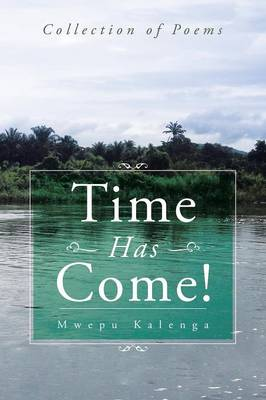 Time Has Come!: Collection of Poems (Paperback)