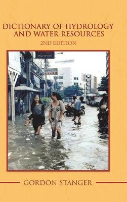Dictionary of Hydrology and Water Resources: 2nd Edition (Hardback)