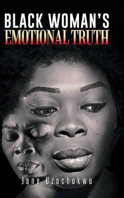 Black Woman's Emotional Truth (Hardback)