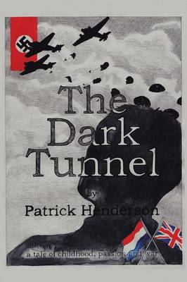 The Dark Tunnel: A Tale of Childhood, Passion and War (Paperback)