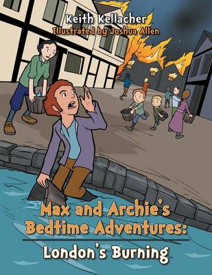 Max and Archies Bedtime Adventures: London's Burning (Paperback)