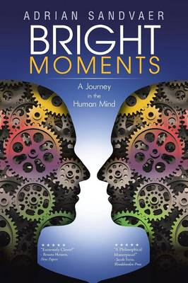 Bright Moments: A Journey in the Human Mind (Paperback)