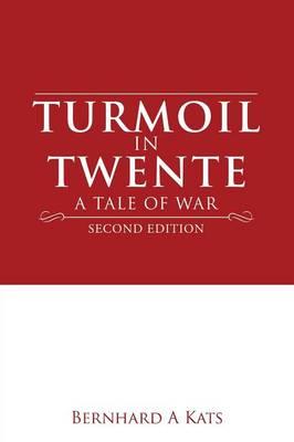 Turmoil in Twente: A Tale of War (Paperback)