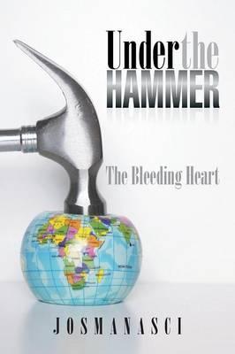 Under the Hammer: The Bleeding Heart (Paperback)