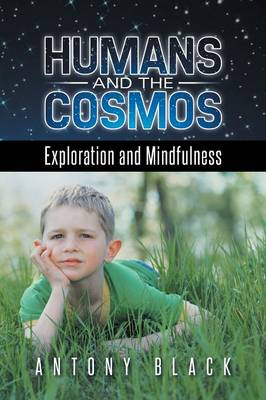 Humans and the Cosmos: Exploration and Mindfulness (Paperback)
