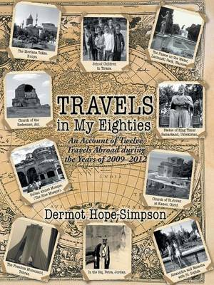 Travels in My Eighties: An Account of Twelve Travels Abroad During the Years of 2009-2012 (Paperback)