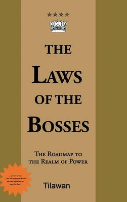 The Laws of the Bosses: The Roadmap to the Realm of Power (Hardback)
