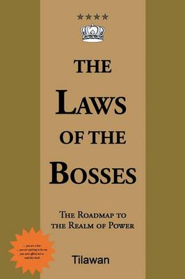 The Laws of the Bosses: The Roadmap to the Realm of Power (Paperback)