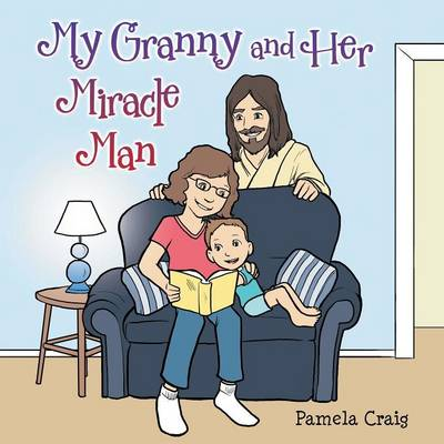 My Granny and Her Miracle Man (Paperback)