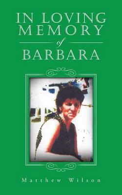 In Loving Memory of Barbara (Paperback)