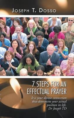 7 Steps for an Effectual Prayer (Hardback)