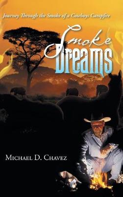 Smoke Dreams: Journey Through the Smoke of a Cowboys Campfire (Hardback)