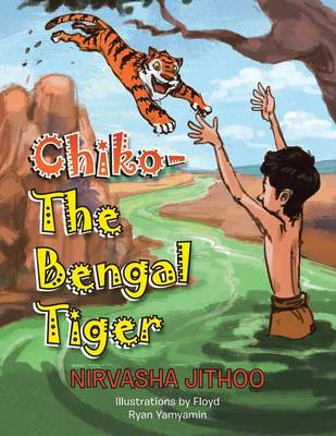 Chiko-The Bengal Tiger (Paperback)