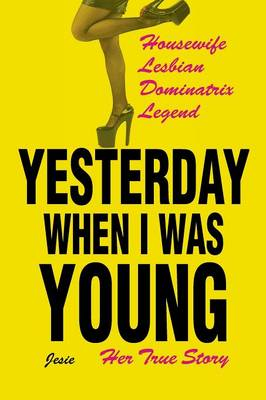 Yesterday When I Was Young: Her True Story (Paperback)