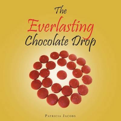 The Everlasting Chocolate Drop (Paperback)