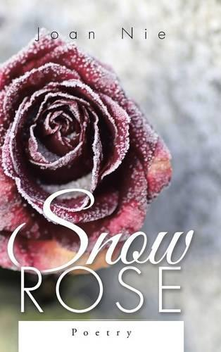 Snow Rose: Poetry (Hardback)