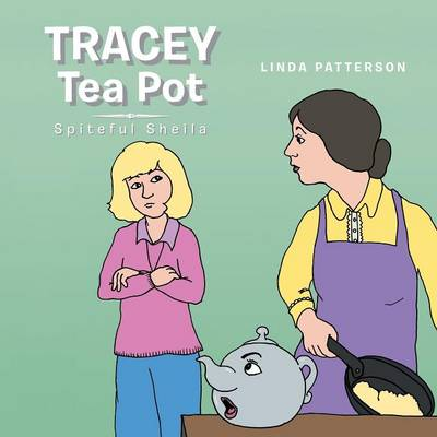 Tracey Tea Pot: Spiteful Sheila (Paperback)