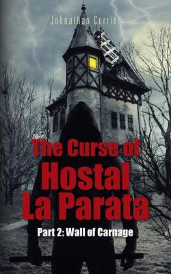 The Curse of Hostal La Parata: Part 2: Wall of Carnage (Paperback)