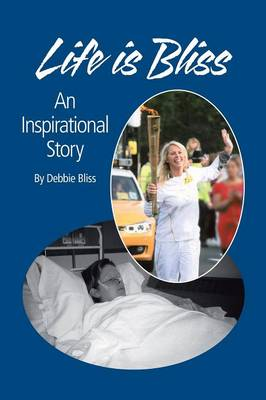 Life Is Bliss: An Inspirational Story (Paperback)