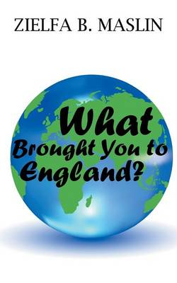 What Brought You to England? (Paperback)