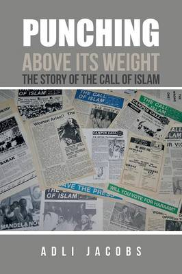 Punching Above Its Weight: The Story of the Call of Islam (Paperback)