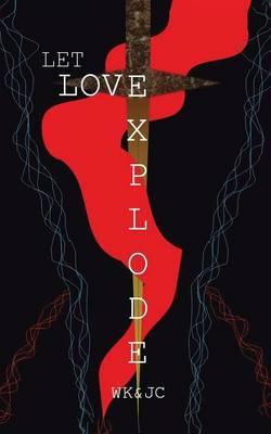 Let Love Explode (Paperback)