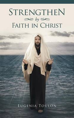 Strengthen by Faith in Christ (Paperback)