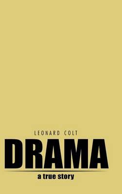 Drama: A True Story (Hardback)
