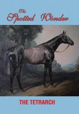 The Spotted Wonder (Hardback)