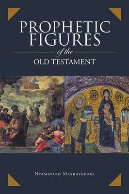 Prophetic Figures of the Old Testament (Paperback)