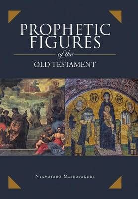 Prophetic Figures of the Old Testament (Hardback)
