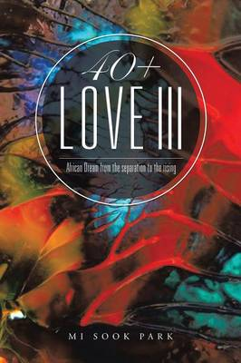 40+ Love III: African Dream from the Separation to the Rising (Paperback)