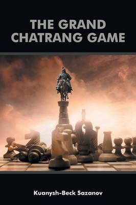 The Grand Chatrang Game (Paperback)