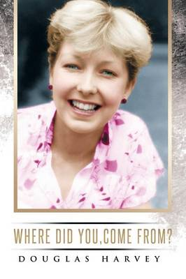Where Did You, Come From? (Paperback)