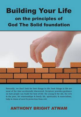 Building Your Life on the Principles of God: The Solid Foundation (Hardback)