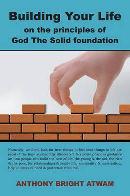 Building Your Life on the Principles of God: The Solid Foundation (Paperback)