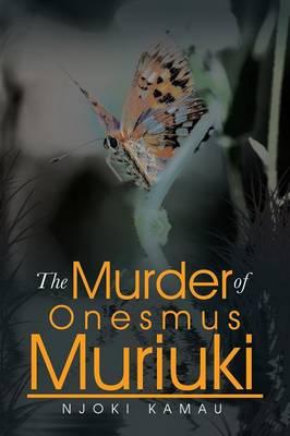 The Murder of Onesmus Muriuki (Paperback)