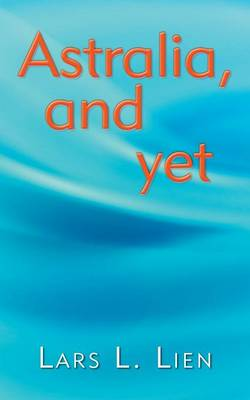 Astralia, and Yet (Paperback)