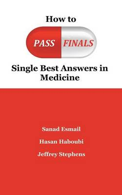 How to Pass Finals: Single Best Answers in Medicine (Paperback)