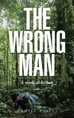 The Wrong Man: A Work of Fiction (Paperback)