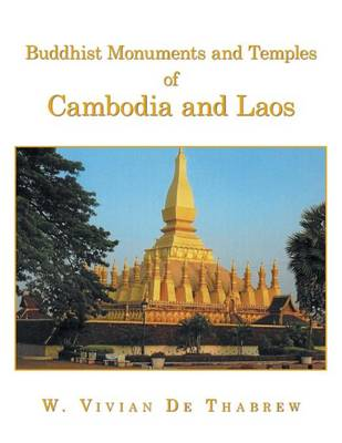 Buddhist Monuments and Temples of Cambodia and Laos (Paperback)